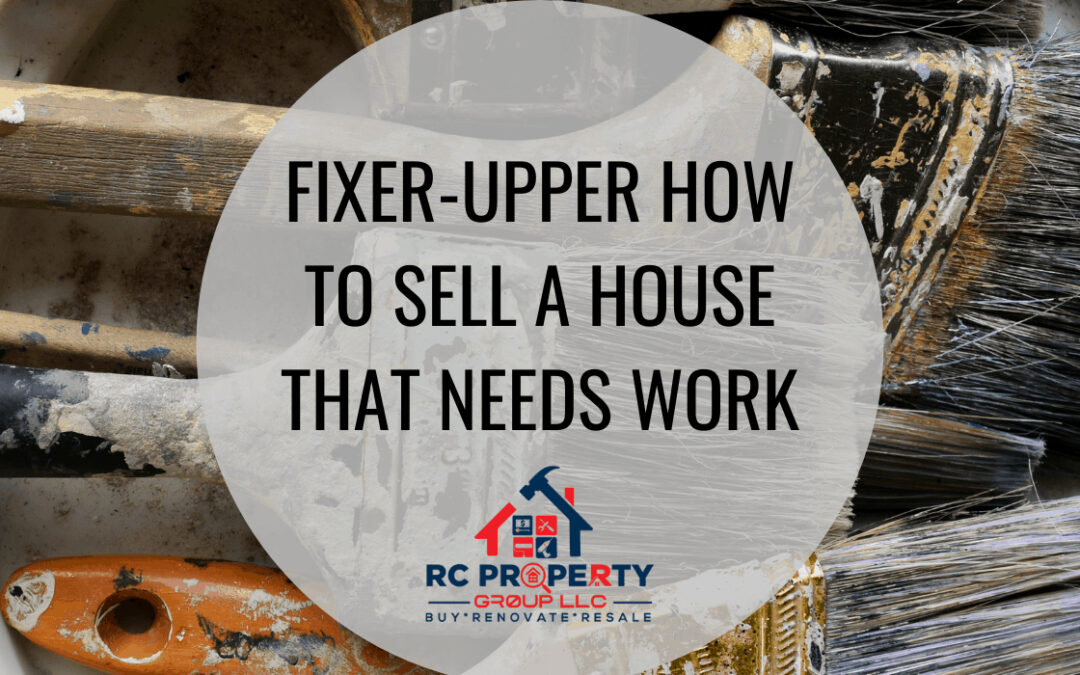 Fixer-Upper: How To Sell A House That Needs Work