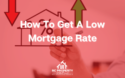 How To Get A Low Mortgage Rate